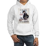 If You Want to Fight Hooded Sweatshirt