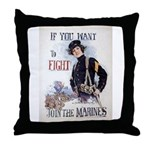 If You Want to Fight Throw Pillow
