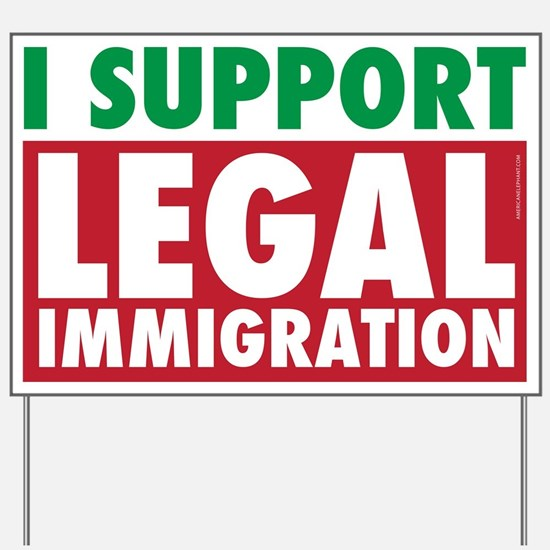 I Support Legal Immigration Yard Sign