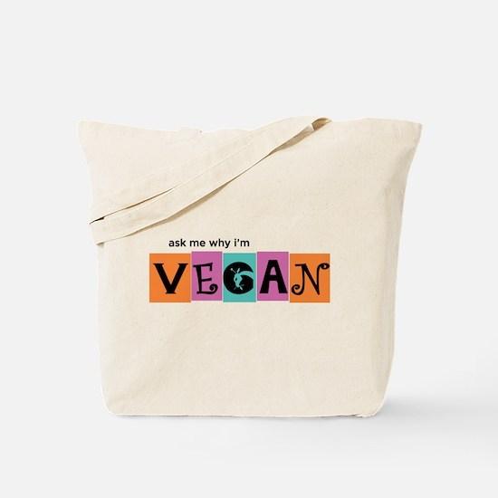 Ask me why I'm vegan Tote Bag