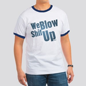 We Blow Shit Up Ringer T
