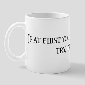If at first you Mug