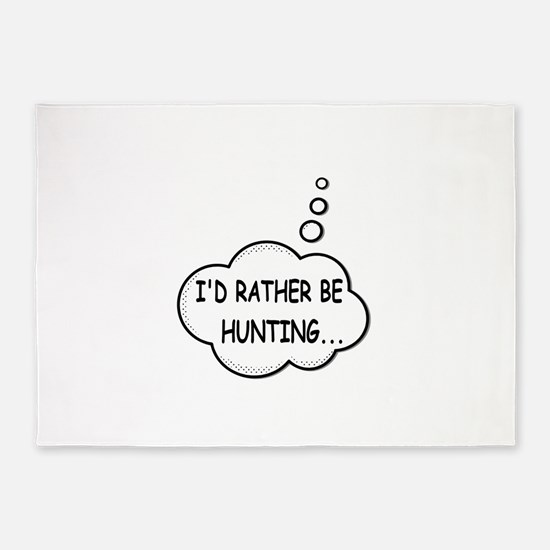 I'D Rather Be Hunting 5'x7'Area Rug