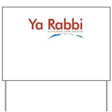 Ya Rabbi Yard Sign