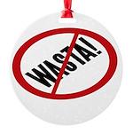 No Wasta Round Ornament
