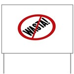 No Wasta Yard Sign