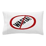 No Wasta Pillow Case