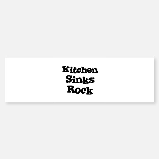 Kitchen Sinks Rock Bumper Bumper Bumper Sticker