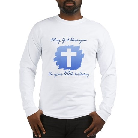 Christian 80th Birthday Long Sleeve T-Shirt