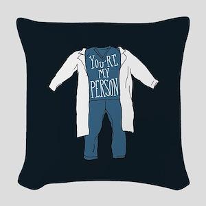 You're My Person Scrubs Woven Throw Pillow