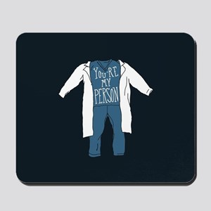 You're My Person Scrubs Mousepad