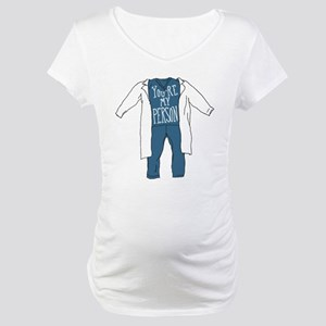 You're My Person Scrubs Maternity T-Shirt