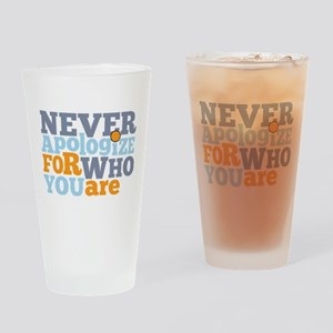 never apologize for who you are Drinking Glass