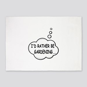 I'd Rather Be Gardening 5'x7'Area Rug