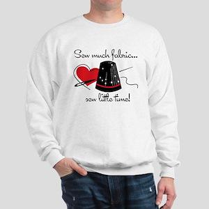 Sew Much Fabric Sweatshirt