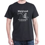 Funny Maryland Motto Black T-Shirt