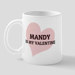 Mandy Is My Valentine Mug