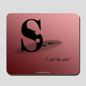 The Serif... Mousepad