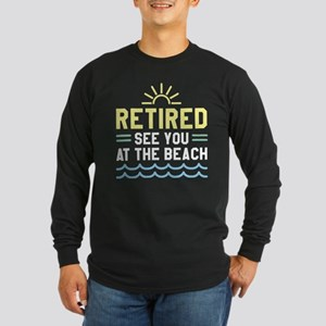 Retired See You At The Beach Long Sleeve Dark T-Sh