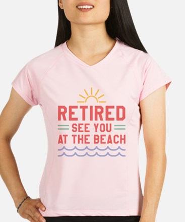 Retired See You At The Beach Performance Dry T-Shi