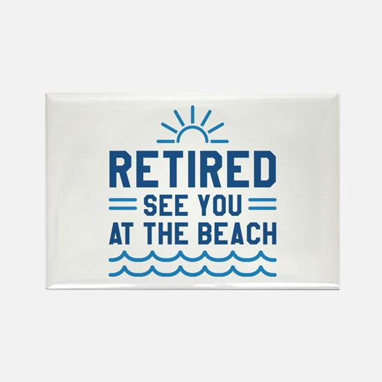 Retired See You At The Beach Rectangle Magnet