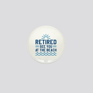 Retired See You At The Beach Mini Button