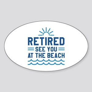 Retired See You At The Beach Sticker (Oval)