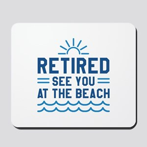 Retired See You At The Beach Mousepad