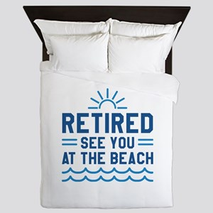 Retired See You At The Beach Queen Duvet