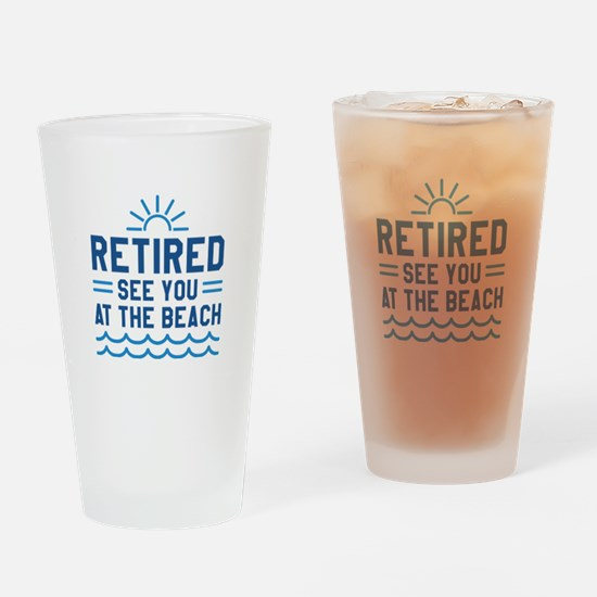 Retired See You At The Beach Drinking Glass