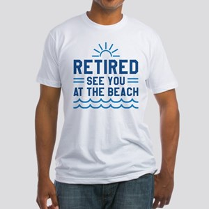 Retired See You At The Beach Fitted T-Shirt