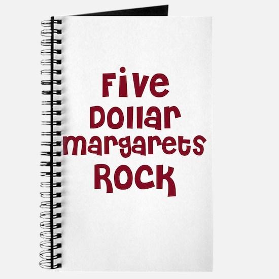 Five Dollar Margarets Rock Journal