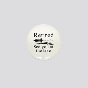 Retired See You At The Lake Mini Button
