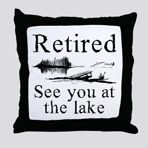 Retired See You At The Lake Throw Pillow