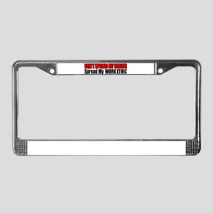 Don't Spread My Wealth License Plate Frame