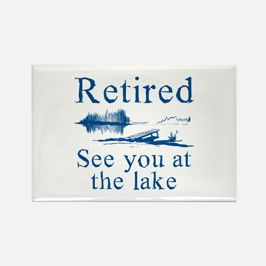 Retired See You At The Lake Rectangle Magnet