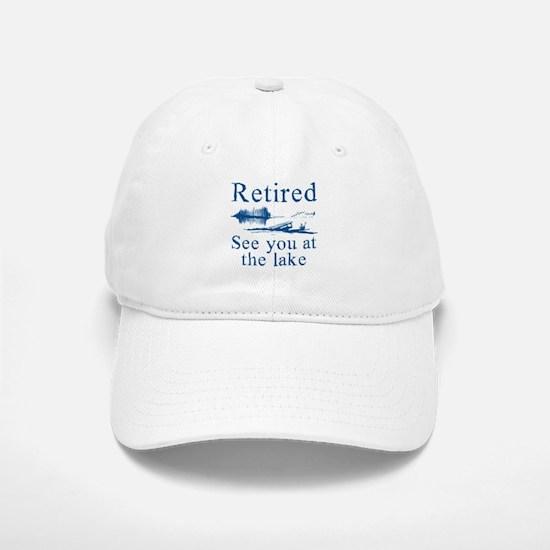 Retired See You At The Lake Baseball Baseball Cap