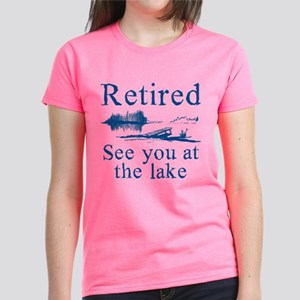 Retired See You At The Lake Women's Dark T-Shirt