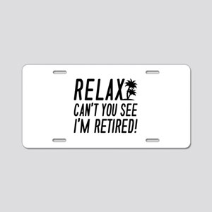 Relax I'm Retired Aluminum License Plate