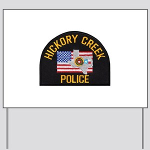 Hickory Creek Police Yard Sign