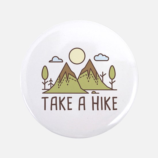 """Take A Hike 3.5"""" Button"""
