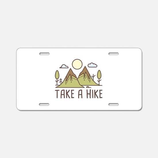 Take A Hike Aluminum License Plate