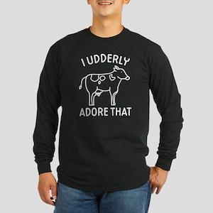 I Udderly Adore That Long Sleeve Dark T-Shirt