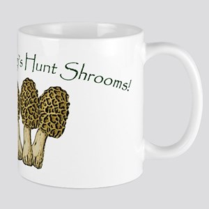 Only Fungi's Hunt Shrooms! Mug