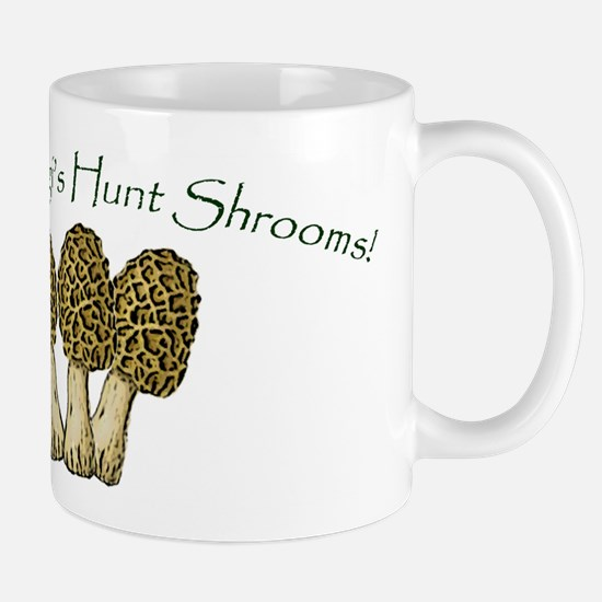 Only Fungi's Hunt Shrooms! Mug