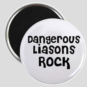 Dangerous Liasons Rock Magnet