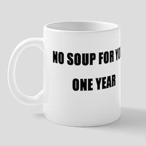 nosoupforyou2 Mugs