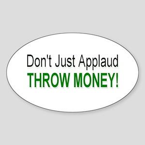 Throw Money Oval Sticker