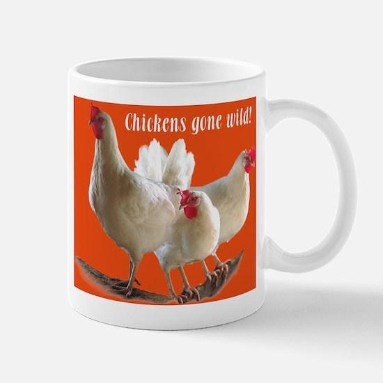 """""""Chickens Gone Wild"""" Mug"""