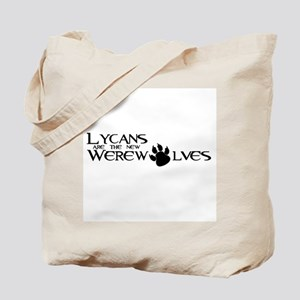 Lycans are the new Werewolves Tote Bag